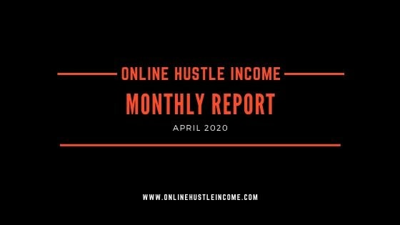 Monthly Report April OnlineHustleIncome