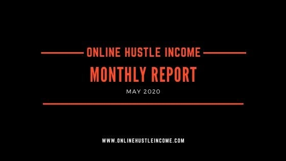 Monthly Report OnlineHustleIncome May 2020