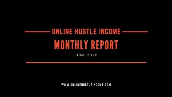 Monthly Report OnlineHustleIncome June 2020