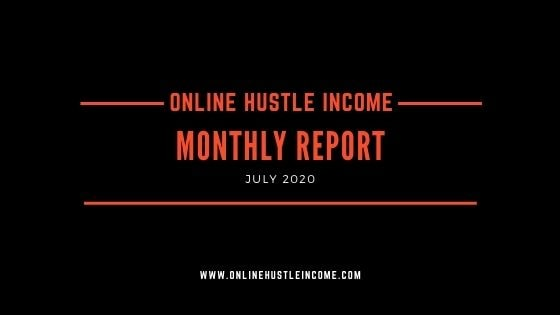 Monthly Report OnlineHustleIncome July 2020