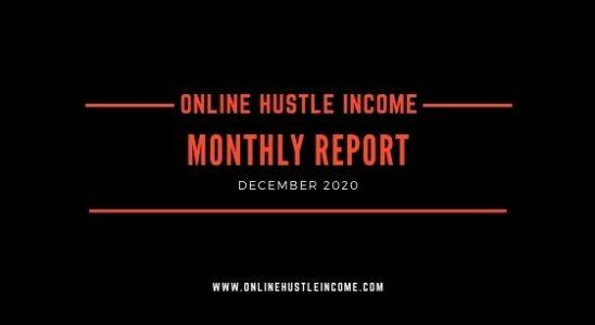 Monthly Report OnlineHustleIncome December 2020