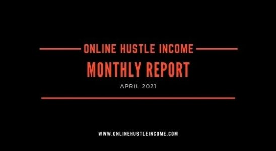 Monthly Report OnlineHustleIncome April 2021
