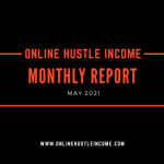 Monthly Report OnlineHustleIncome May 2021